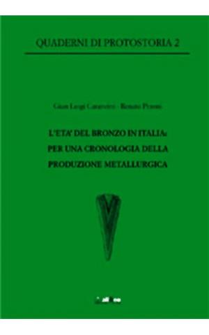 L'Età del Bronzo in Italia. Per una cronologia della produzione metallurgica