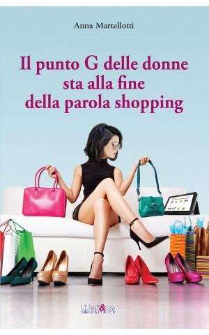 Il punto G delle donne sta alla fine della parola shopping